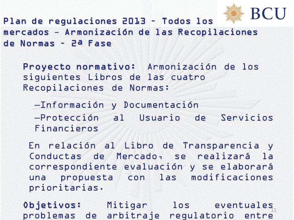 11 Plan de regulaciones 2013 – Todos los mercados - Armonización de las Recopilaciones de Normas – 2ª Fase Proyecto normativo: Proyecto normativo: Arm