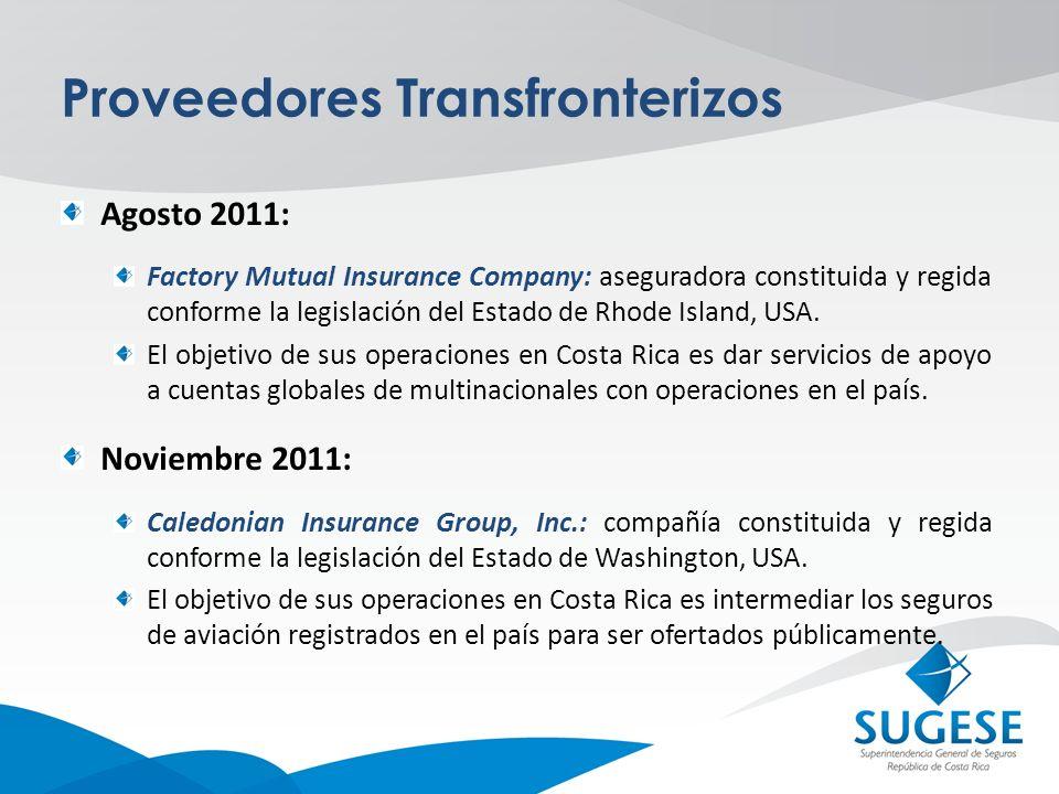 Proveedores Transfronterizos Agosto 2011: Factory Mutual Insurance Company: aseguradora constituida y regida conforme la legislación del Estado de Rho
