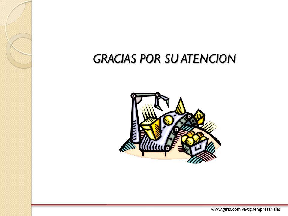 www.giris.com.ve/tipsempresariales GRACIAS POR SU ATENCION
