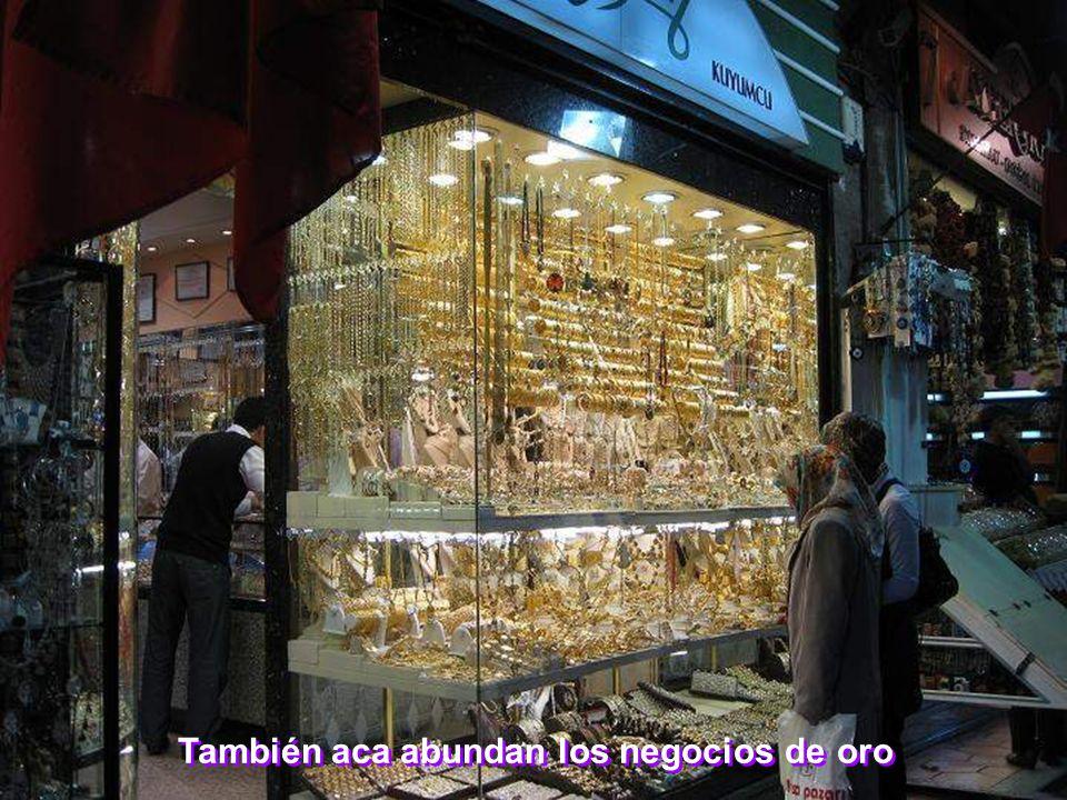 También aca abundan los negocios de oro