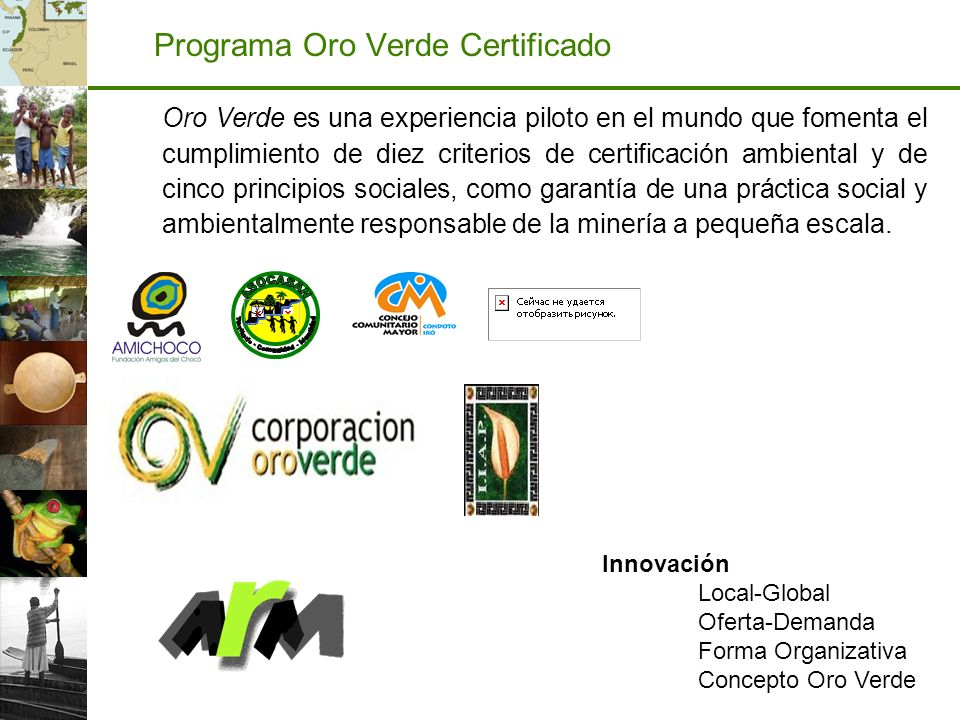 Oro Verde es una experiencia piloto en el mundo que fomenta el cumplimiento de diez criterios de certificación ambiental y de cinco principios sociale
