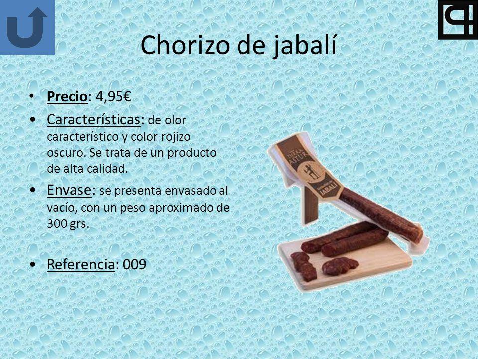 Chorizo de jabalí Precio: 4,95 Características: de olor característico y color rojizo oscuro. Se trata de un producto de alta calidad. Envase: se pres