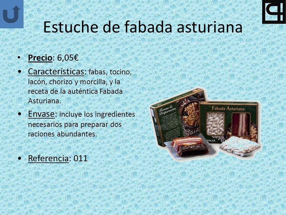 Estuche de fabada asturiana Precio: 6,05 Características: fabas, tocino, lacón, chorizo y morcilla, y la receta de la auténtica Fabada Asturiana. Enva