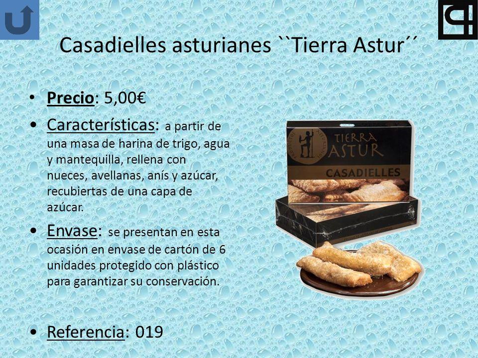 Casadielles asturianes ``Tierra Astur´´ Precio: 5,00 Características: a partir de una masa de harina de trigo, agua y mantequilla, rellena con nueces, avellanas, anís y azúcar, recubiertas de una capa de azúcar.