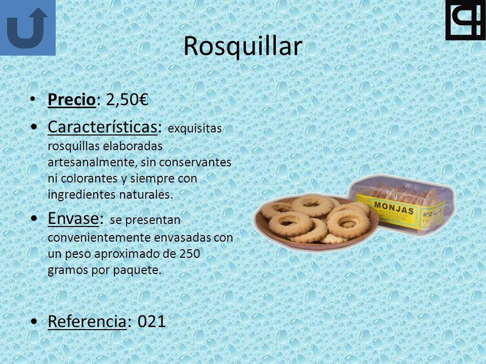 Rosquillar Precio: 2,50 Características: exquisitas rosquillas elaboradas artesanalmente, sin conservantes ni colorantes y siempre con ingredientes naturales.