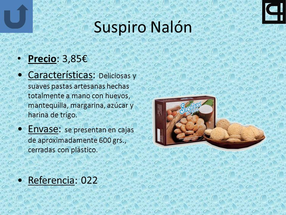 Suspiro Nalón Precio: 3,85 Características: Deliciosas y suaves pastas artesanas hechas totalmente a mano con huevos, mantequilla, margarina, azúcar y harina de trigo.