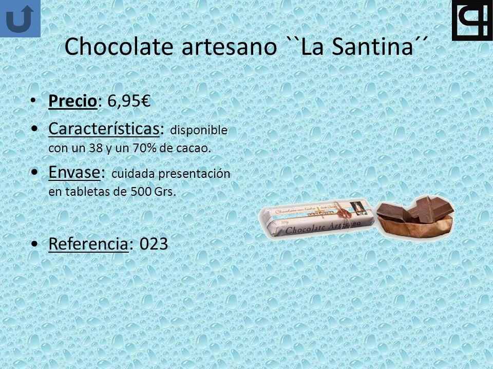 Chocolate artesano ``La Santina´´ Precio: 6,95 Características: disponible con un 38 y un 70% de cacao. Envase: cuidada presentación en tabletas de 50