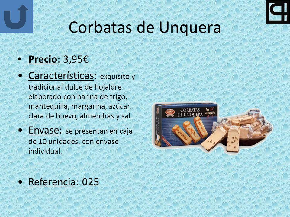 Corbatas de Unquera Precio: 3,95 Características: exquisito y tradicional dulce de hojaldre elaborado con harina de trigo, mantequilla, margarina, azúcar, clara de huevo, almendras y sal.