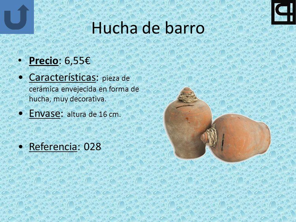Hucha de barro Precio: 6,55 Características: pieza de cerámica envejecida en forma de hucha, muy decorativa. Envase: altura de 16 cm. Referencia: 028