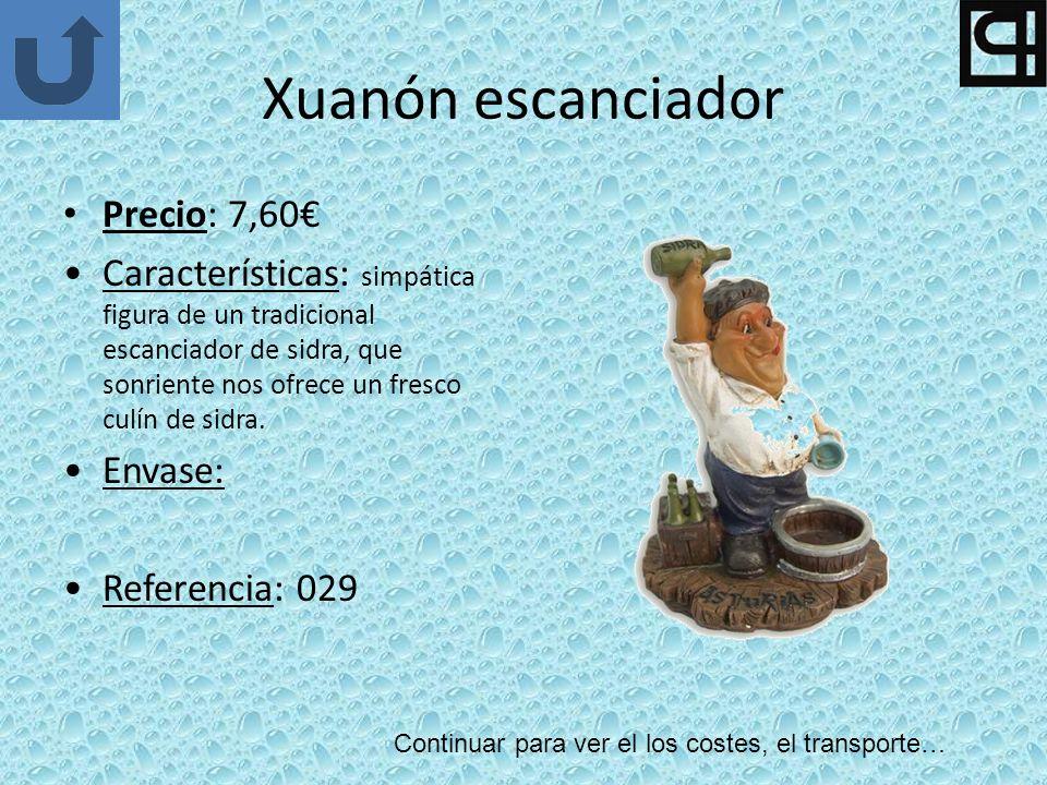 Xuanón escanciador Precio: 7,60 Características: simpática figura de un tradicional escanciador de sidra, que sonriente nos ofrece un fresco culín de sidra.