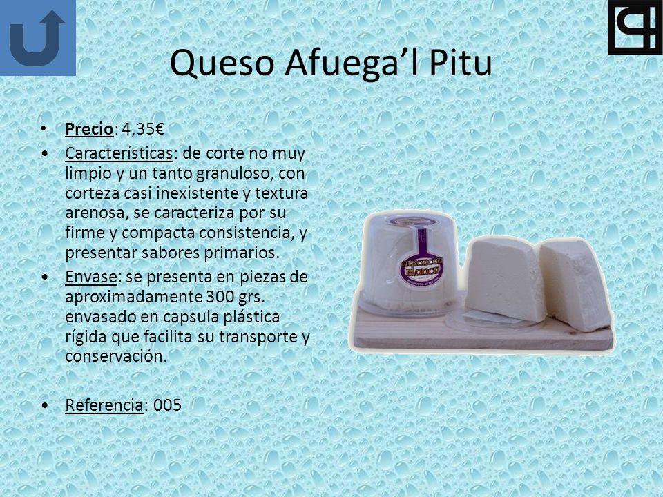 Queso Afuegal Pitu Precio: 4,35 Características: de corte no muy limpio y un tanto granuloso, con corteza casi inexistente y textura arenosa, se caracteriza por su firme y compacta consistencia, y presentar sabores primarios.