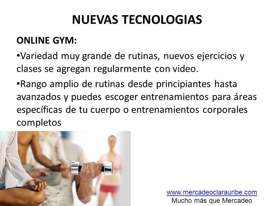 NUEVAS TECNOLOGIAS ONLINE GYM: Variedad muy grande de rutinas, nuevos ejercicios y clases se agregan regularmente con video. Rango amplio de rutinas d