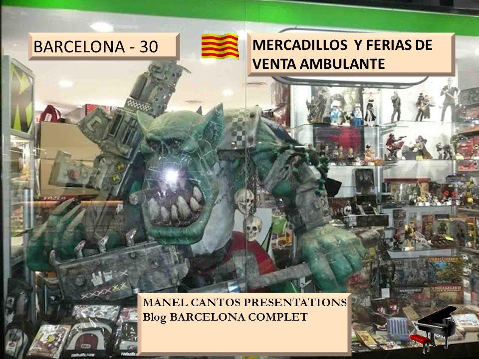 BARCELONA - 30 MERCADILLOS Y FERIAS DE VENTA AMBULANTE MANEL CANTOS PRESENTATIONS Blog BARCELONA COMPLET 1