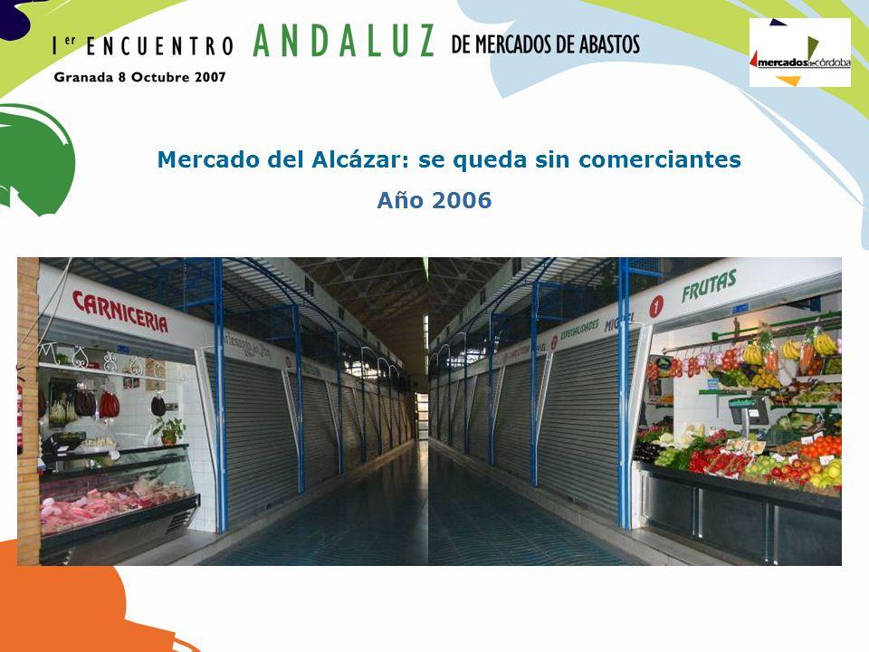 Año 2006 Mercado del Alcázar: se queda sin comerciantes