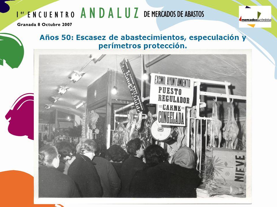 Años 50: Escasez de abastecimientos, especulación y perímetros protección.