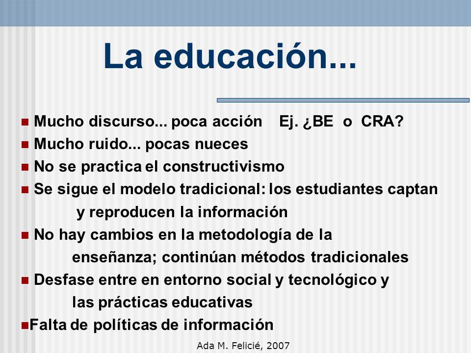 Ada M. Felicié, 2007 La educación... Mucho discurso...