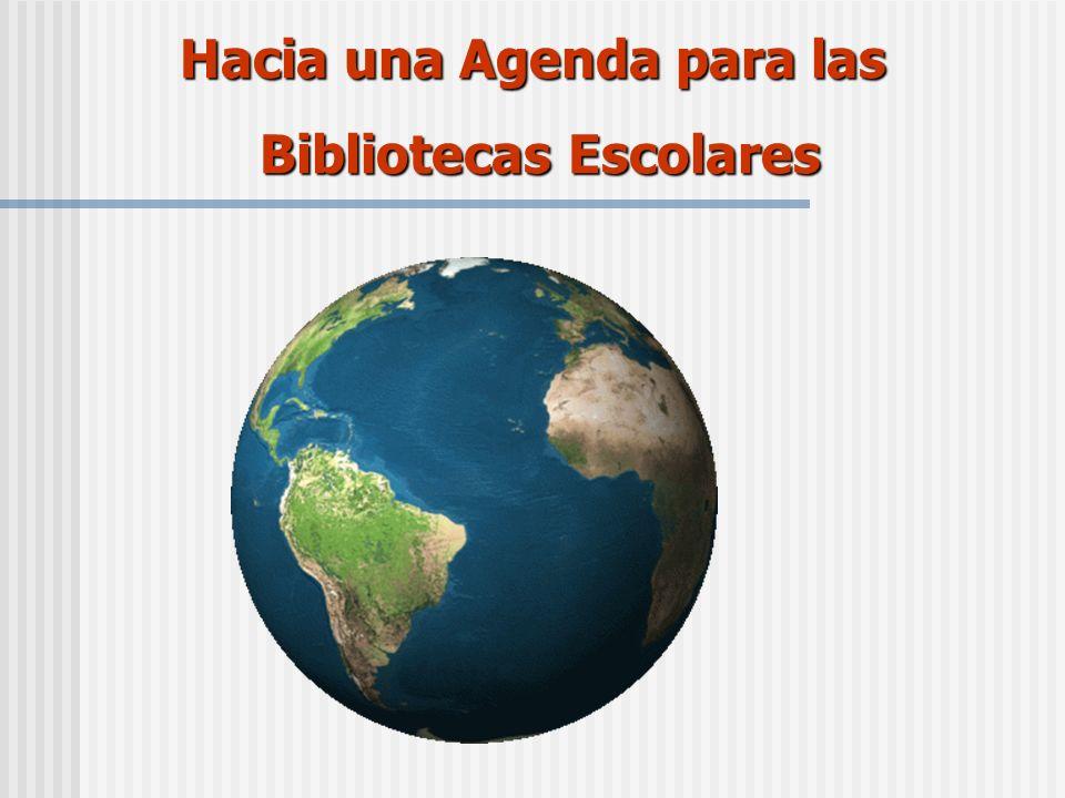 Hacia una Agenda para las Bibliotecas Escolares Bibliotecas Escolares
