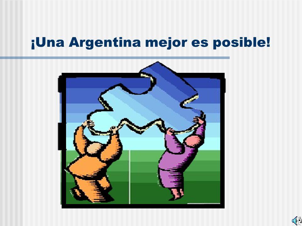 ¡Una Argentina mejor es posible!