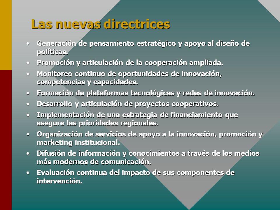 Las nuevas directrices Generación de pensamiento estratégico y apoyo al diseño de políticas.Generación de pensamiento estratégico y apoyo al diseño de políticas.