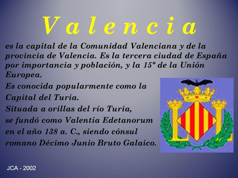 V a l e n c i a es la capital de la Comunidad Valenciana y de la provincia de Valencia.