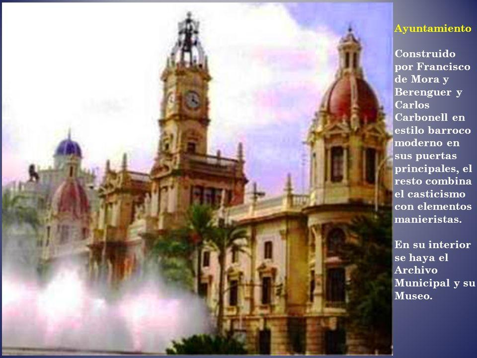 Ayuntamiento Construido por Francisco de Mora y Berenguer y Carlos Carbonell en estilo barroco moderno en sus puertas principales, el resto combina el casticismo con elementos manieristas.