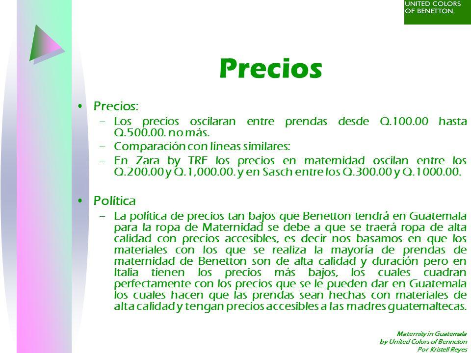 Maternity in Guatemala by United Colors of Benneton Por Kristell Reyes Precios Precios: –Los precios oscilaran entre prendas desde Q.100.00 hasta Q.50