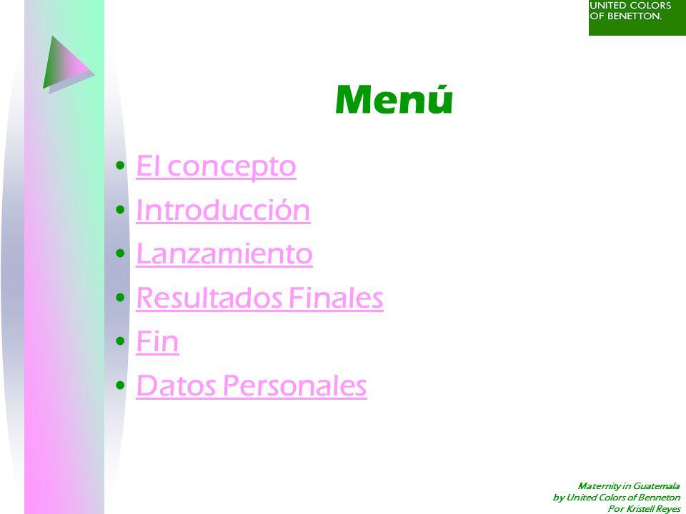 Maternity in Guatemala by United Colors of Benneton Por Kristell Reyes Menú El conceptoEl concepto Introducción Lanzamiento Resultados FinalesResultad