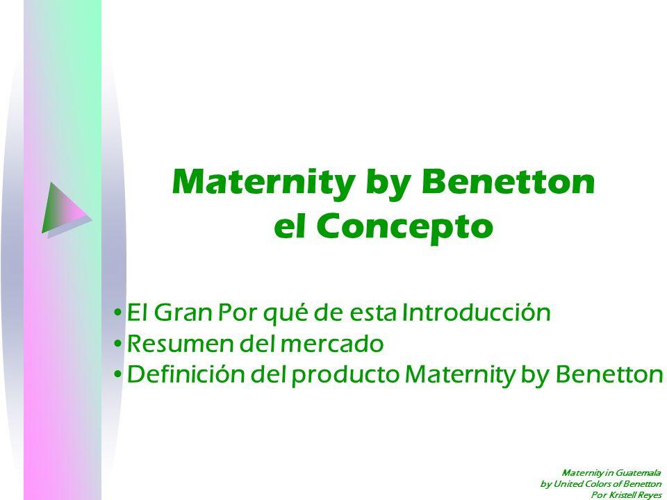 Maternity in Guatemala by United Colors of Benetton Por Kristell Reyes Maternity by Benetton el Concepto El Gran Por qué de esta Introducción Resumen
