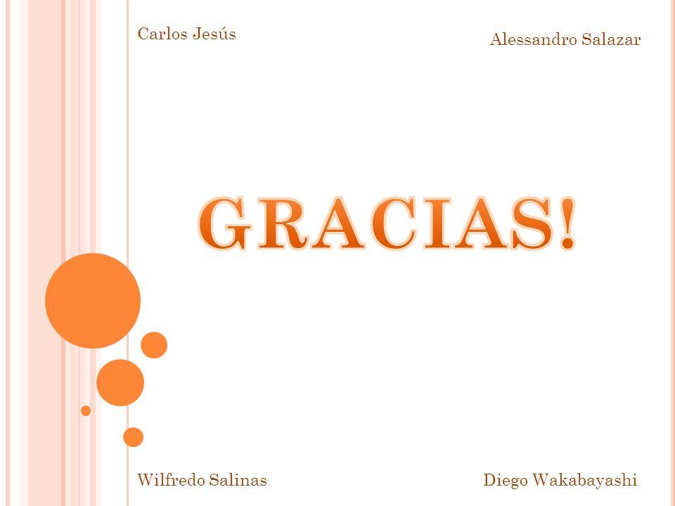 Carlos Jesús Alessandro Salazar Wilfredo SalinasDiego Wakabayashi