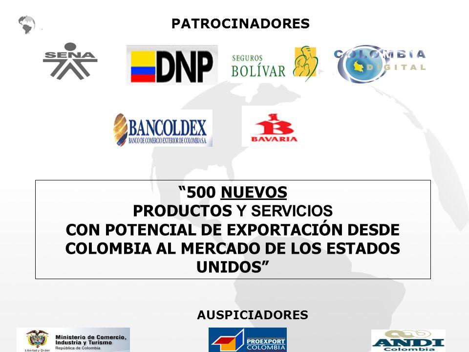 PATROCINADORES 500 NUEVOS PRODUCTOS Y SERVICIOS CON POTENCIAL DE EXPORTACIÓN DESDE COLOMBIA AL MERCADO DE LOS ESTADOS UNIDOS AUSPICIADORES