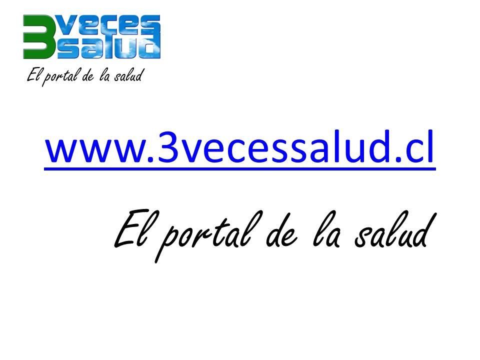 www.3vecessalud.cl El portal de la salud
