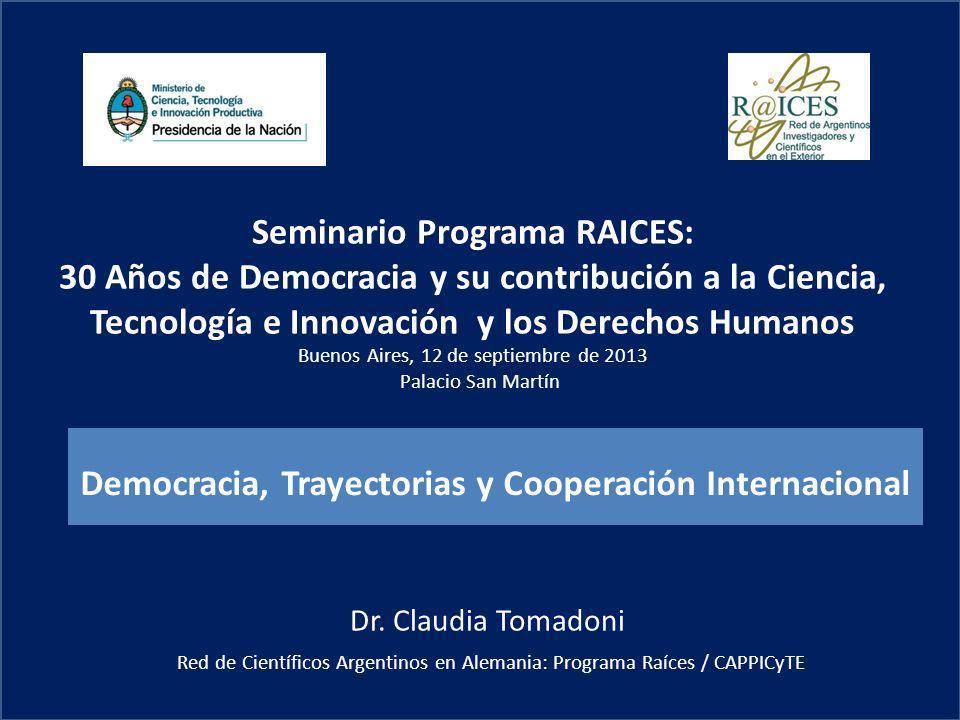 Seminario Programa RAICES: 30 Años de Democracia y su contribución a la Ciencia, Tecnología e Innovación y los Derechos Humanos Buenos Aires, 12 de se