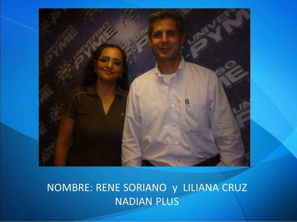 NOMBRE: RENE SORIANO y LILIANA CRUZ NADIAN PLUS