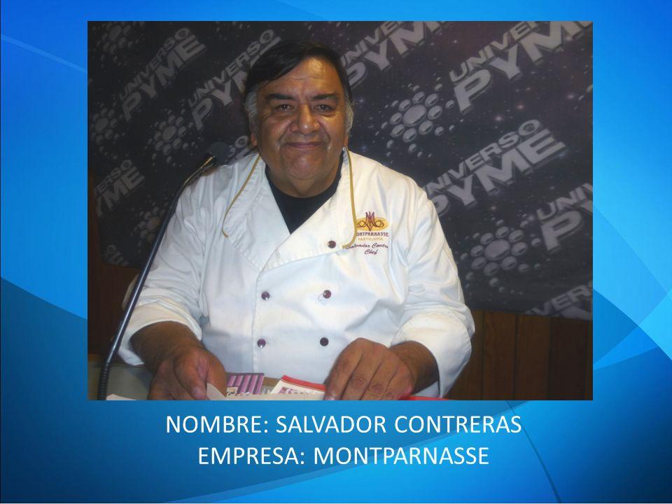 NOMBRE: SALVADOR CONTRERAS EMPRESA: MONTPARNASSE