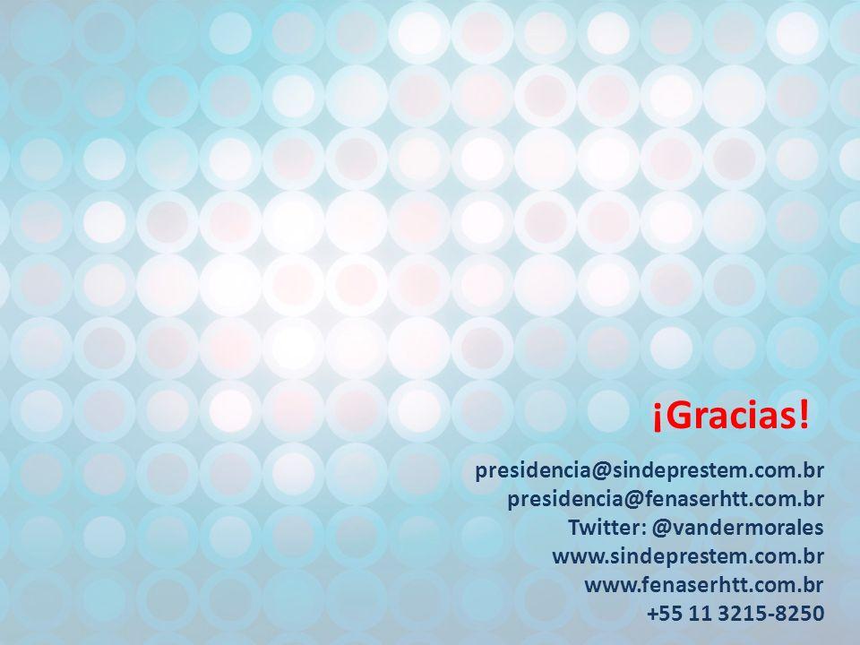 presidencia@sindeprestem.com.br presidencia@fenaserhtt.com.br Twitter: @vandermorales www.sindeprestem.com.br www.fenaserhtt.com.br +55 11 3215-8250 ¡Gracias!