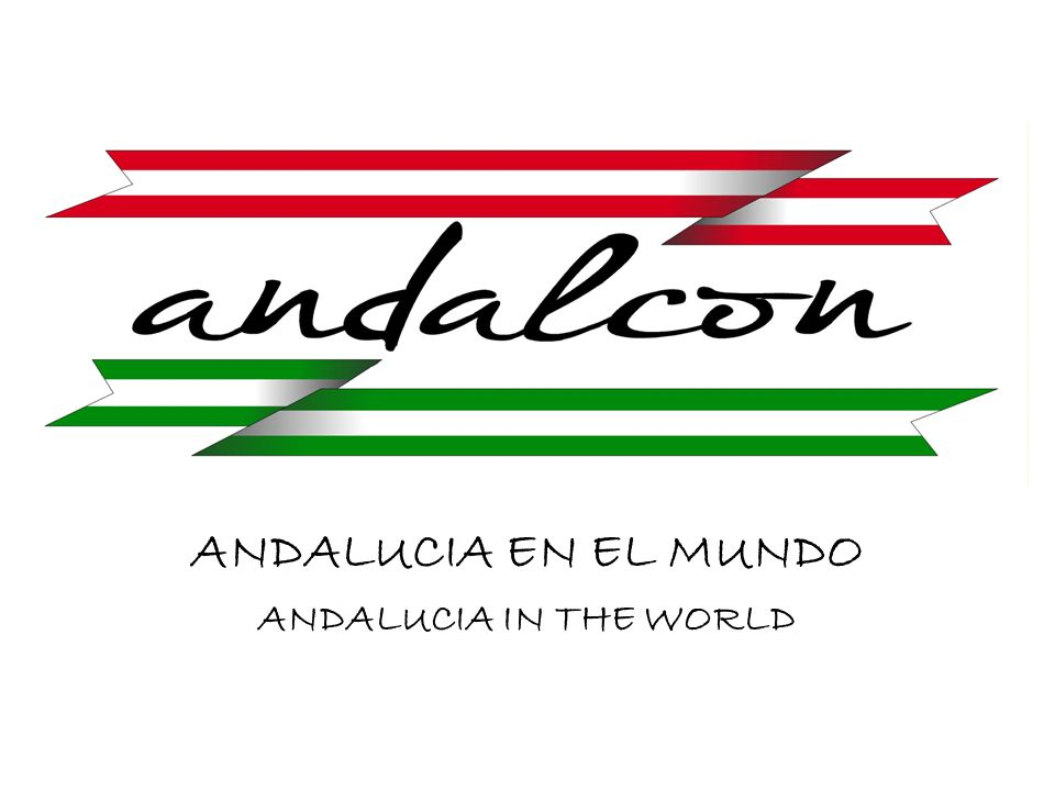 ANDALUCIA EN EL MUNDO ANDALUCIA IN THE WORLD