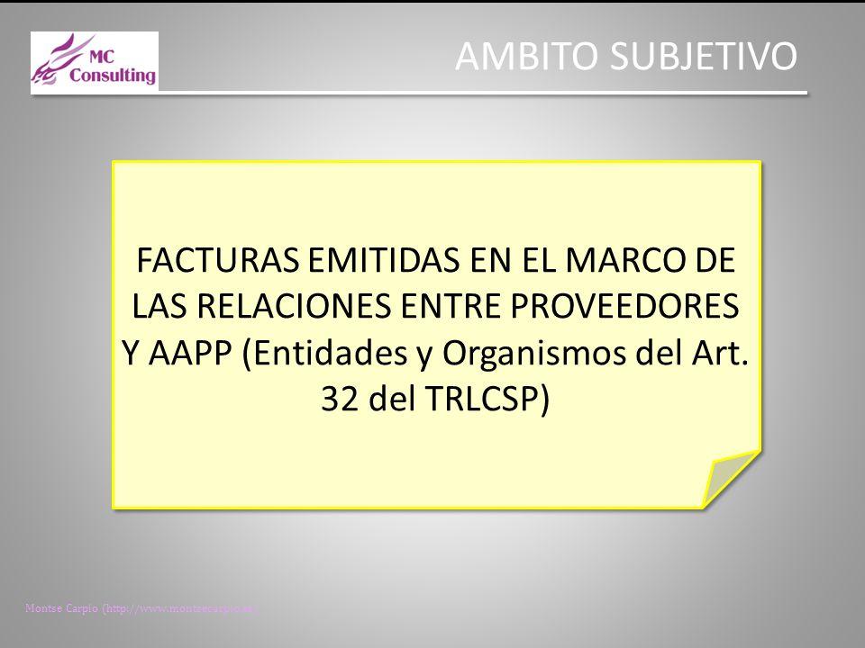 Montse Carpio (http://www.montsecarpio.es) FORMATO DE LA FACTURA MIENTRAS NO SE APRUEBE POR ORDEN MINISTERIAL EL FORMATO LAS FACTURAS QUE SE REMITAN A LAS AAPP SE AJUSTARAN AL FORMATO FACTURAE, VERSION 3.2.