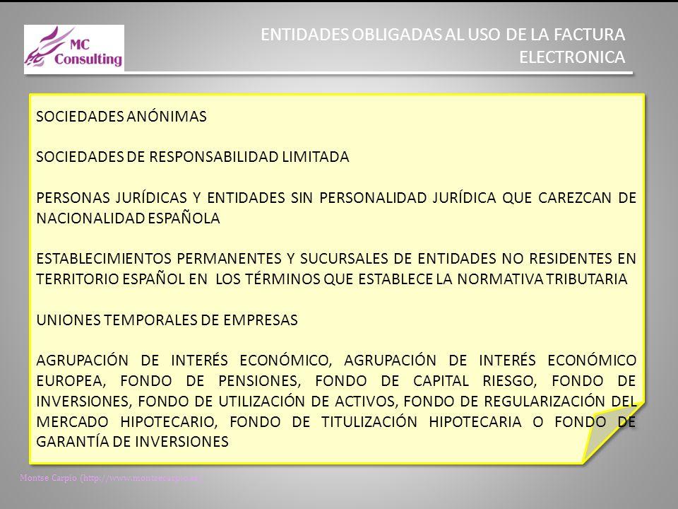 Montse Carpio (http://www.montsecarpio.es) ENTIDADES OBLIGADAS AL USO DE LA FACTURA ELECTRONICA LAS AAPP PODRAN EXCLUIR REGLAMENTARIAMENTE LA OBLIGACIÓN PARA LAS FACTURAS DE IMPORTE HASTA 5.000 EUROS LAS AAPP PODRAN EXCLUIR REGLAMENTARIAMENTE LA OBLIGACIÓN PARA LAS FACTURAS DE IMPORTE HASTA 5.000 EUROS