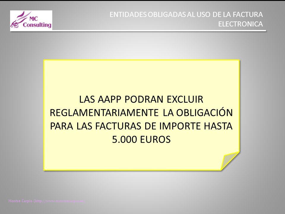 Montse Carpio (http://www.montsecarpio.es) HASTA LA ENTRADA EN VIGOR NO APLICACIÓN PARA LAS FACTURAS YA EXPEDIDAS EN EL MOMENTO DE ENTRADA EN VIGOR DE ESTA LEY