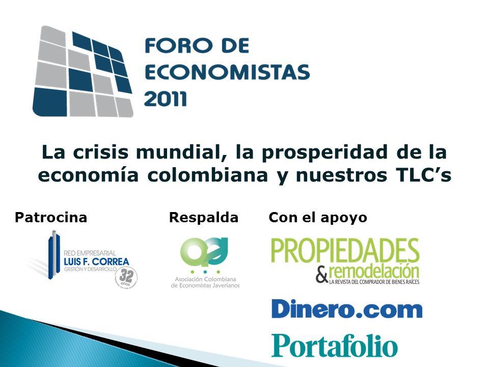La crisis mundial, la prosperidad de la economía colombiana y nuestros TLCs PatrocinaRespaldaCon el apoyo