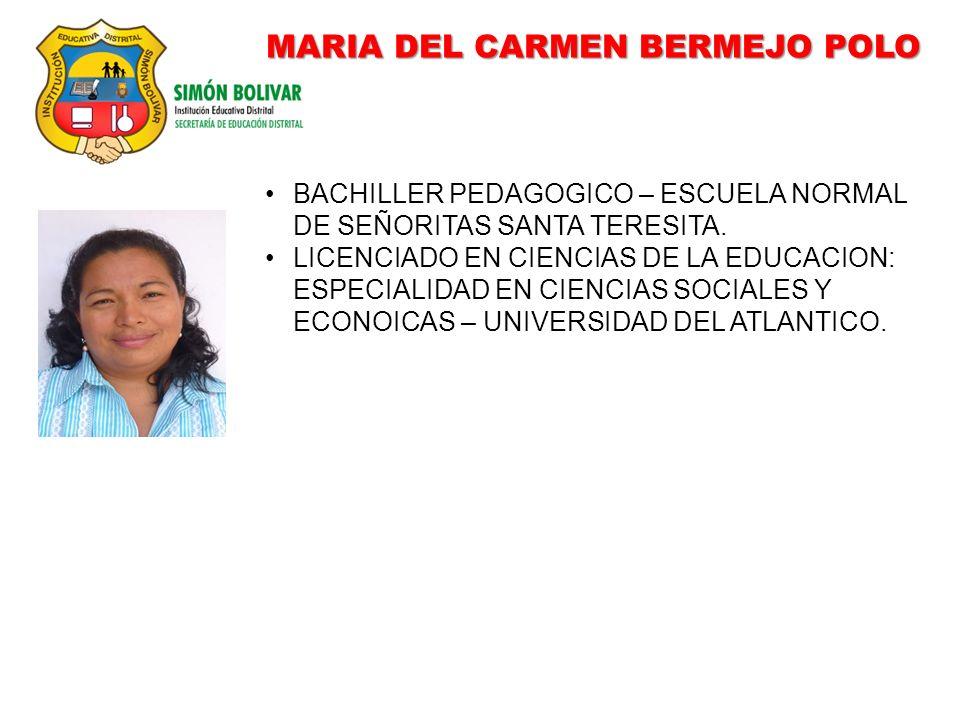 MARIA DEL CARMEN BERMEJO POLO BACHILLER PEDAGOGICO – ESCUELA NORMAL DE SEÑORITAS SANTA TERESITA. LICENCIADO EN CIENCIAS DE LA EDUCACION: ESPECIALIDAD