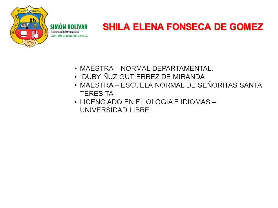 SHILA ELENA FONSECA DE GOMEZ MAESTRA – NORMAL DEPARTAMENTAL.
