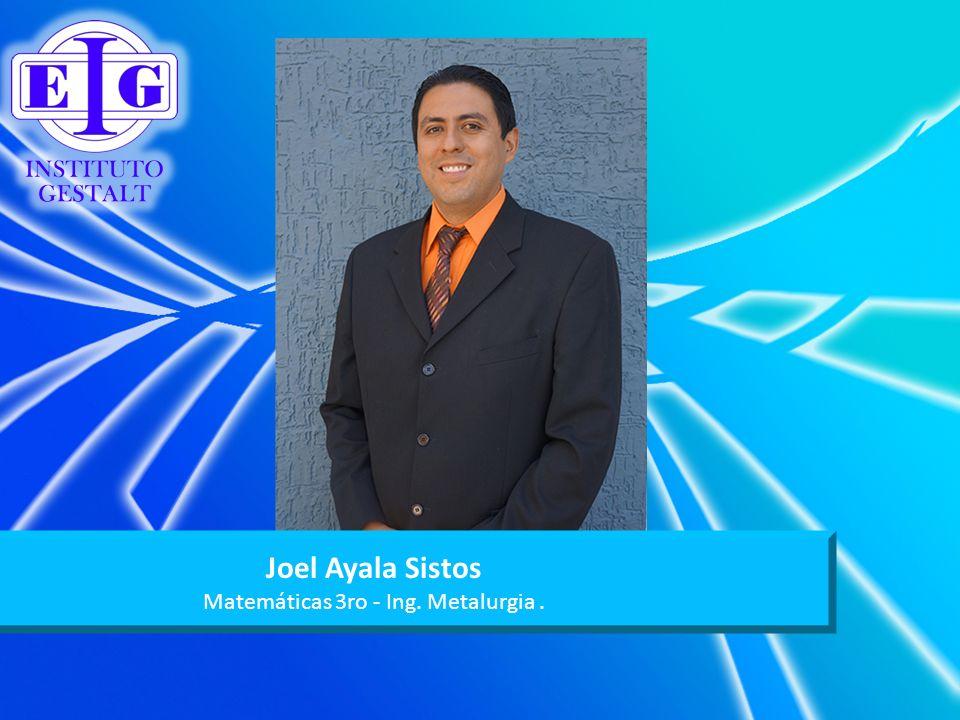 Joel Ayala Sistos Matemáticas 3ro - Ing. Metalurgia.