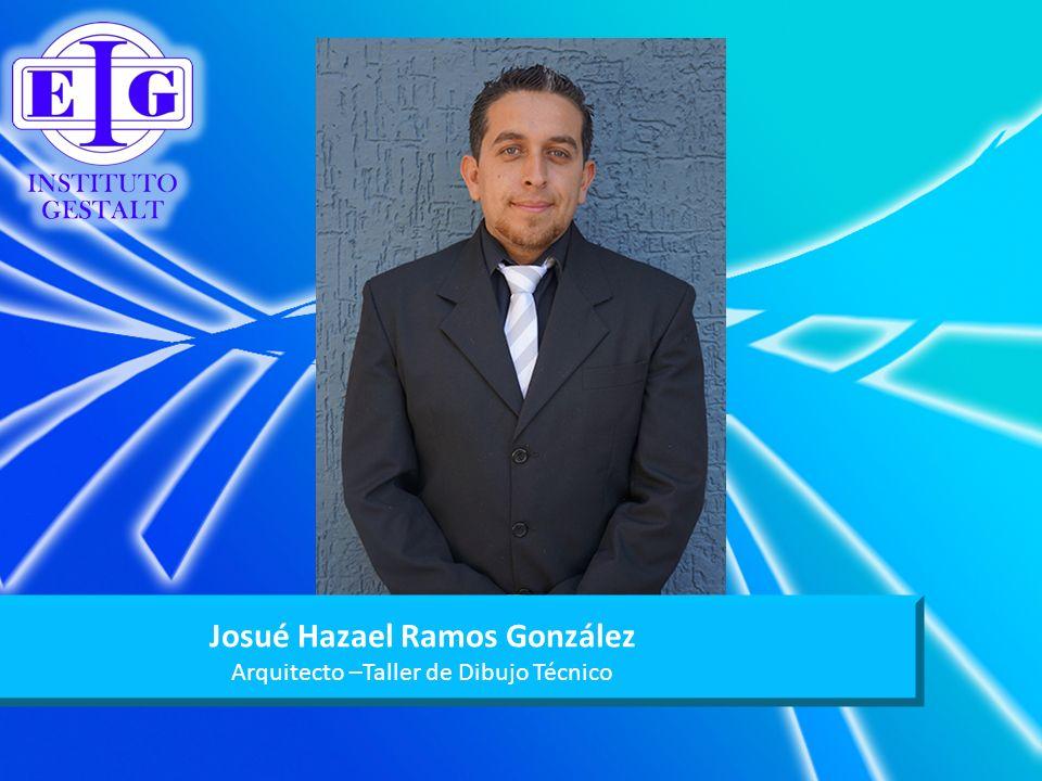 Josué Hazael Ramos González Arquitecto –Taller de Dibujo Técnico