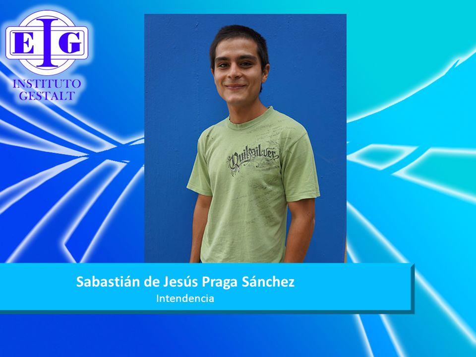Sabastián de Jesús Praga Sánchez Intendencia