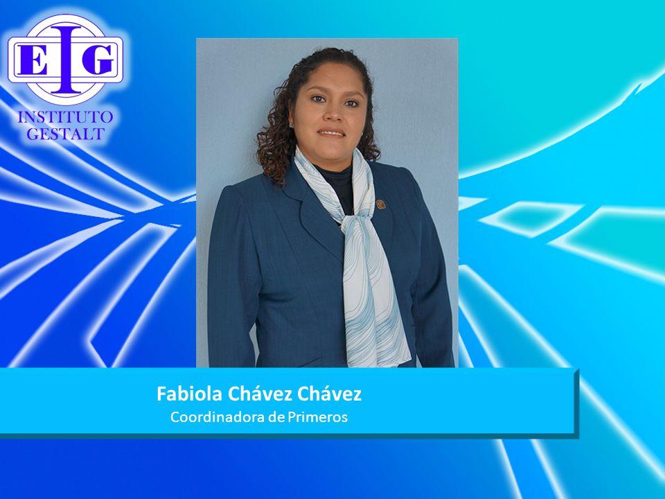 Fabiola Chávez Chávez Coordinadora de Primeros