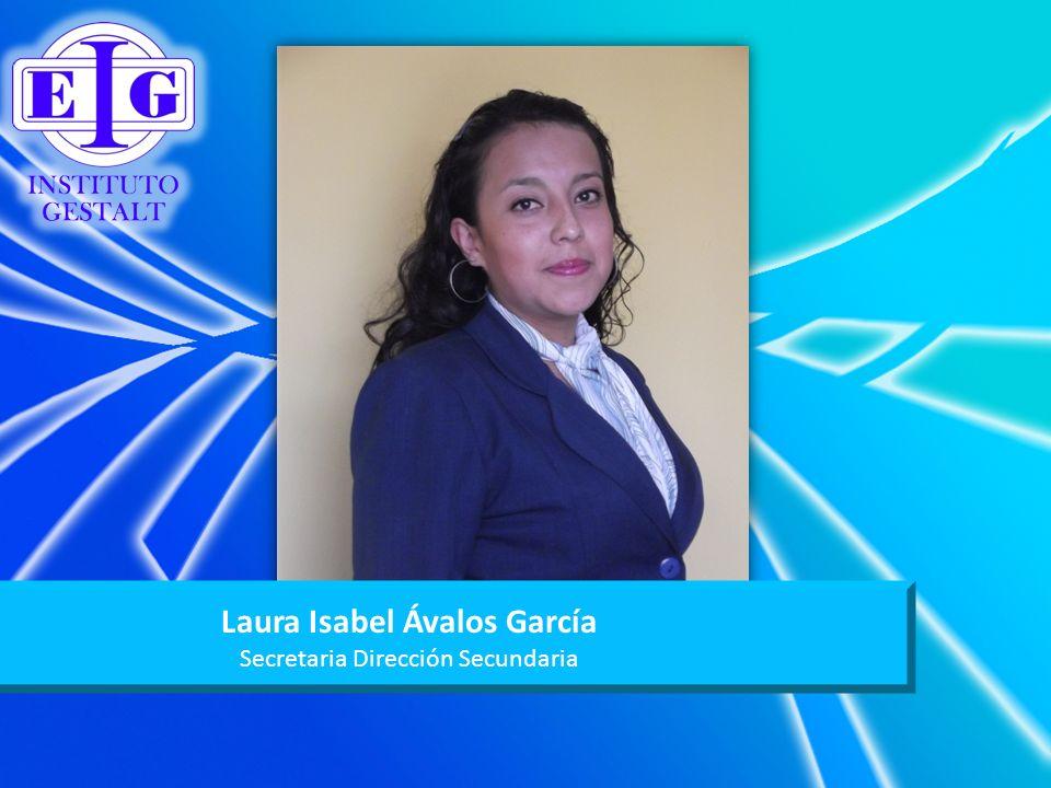 Laura Isabel Ávalos García Secretaria Dirección Secundaria