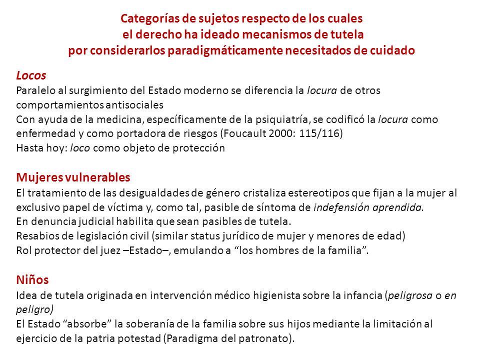 Categorías de sujetos respecto de los cuales el derecho ha ideado mecanismos de tutela por considerarlos paradigmáticamente necesitados de cuidado Loc