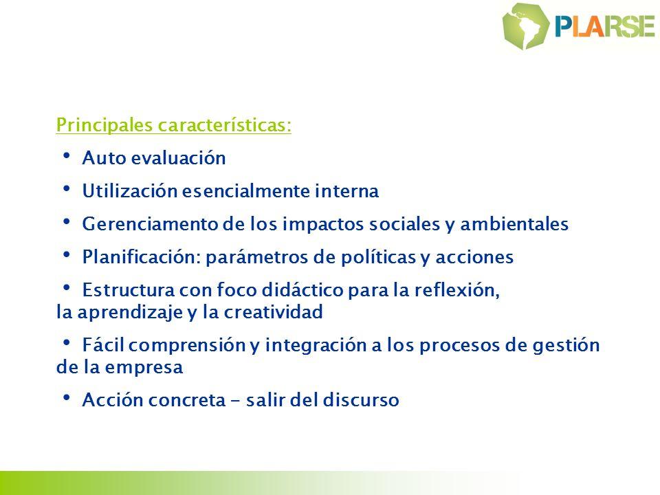 Principales características: Auto evaluación Utilización esencialmente interna Gerenciamento de los impactos sociales y ambientales Planificación: par