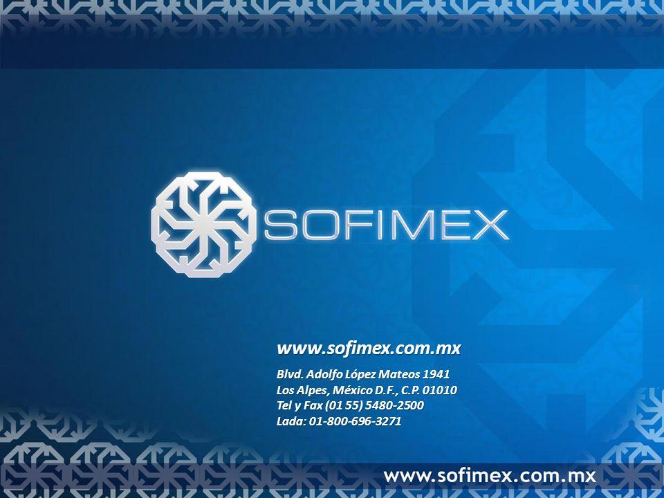 www.sofimex.com.mx Blvd. Adolfo López Mateos 1941 Los Alpes, México D.F., C.P.